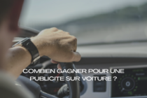 Transformer votre voiture en outil publicitaire pour gagner de l'argent